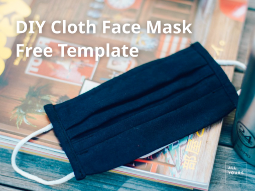 DIY Cloth Face Mask free template by ALL YOURS